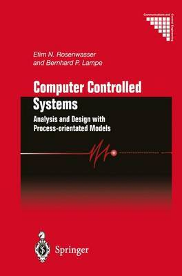 Computer Controlled Systems: Analysis and Design with Process-orientated Models