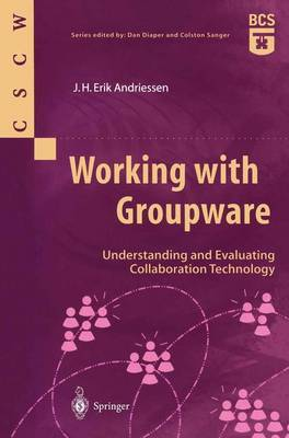 Working with Groupware: Understanding and Evaluating Collaboration Technology