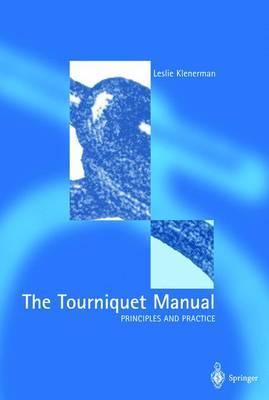 The Tourniquet Manual: Principles and Practice