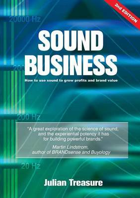 Sound Business: How to Use Sound to Grow Profits and Brand Value
