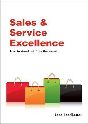 Sales & Service Excellence: How to Stand Out from the Crowd