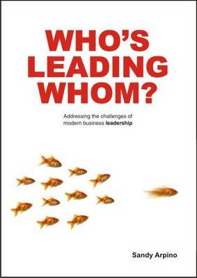 Who's Leading Whom?: Addressing the Challenge of Modern Business Leadership