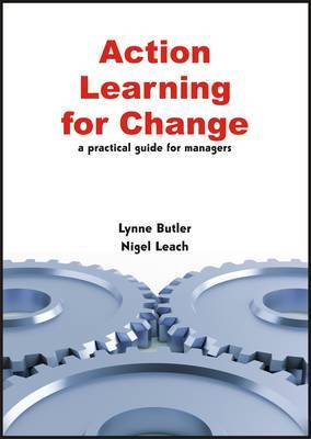 Action Learning for Change: A Practical Guide for Managers