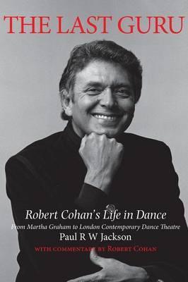The Last Guru: The Authorised Biography of Robert Cohan