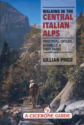Walking in the Central Italian Alps: Vinschgau, Ortler, Adamello and Their Parks