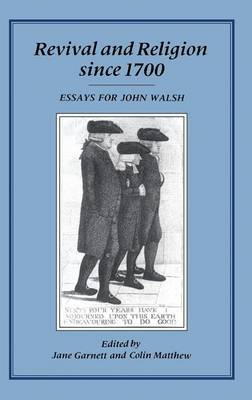 Revival and Religion Since 1700: Essays for John Walsh