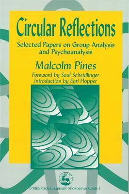 Circular Reflections: Selected Papers on Group Analysis and Psychoanalysis