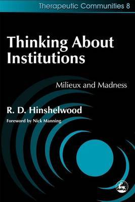 Thinking About Institutions: Milieux and Madness