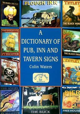 A Dictionary of Pub, Inn and Tavern Signs