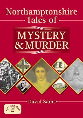 Northamptonshire Tales of Mystery and Murder
