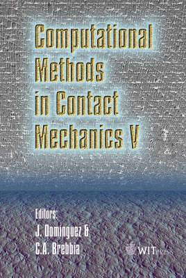 Computational Methods in Contact Mechanics: Computer Methods and Experimental Measurements: 5th: International Conference Proceedings