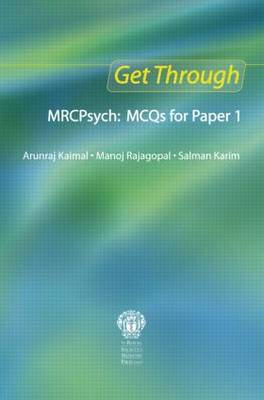 Get Through MRCPsych: MCQs for Paper 1: MCQs for Paper 1