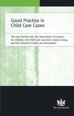 Good Practice in Child Care Cases