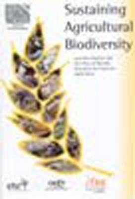 Sustaining Agricultural Biodiversity: and the Integrity and Free Flow of Genetic Resources for Food for Agriculture