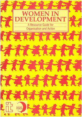 Women in Development: A Resource Guide for Organization and Action
