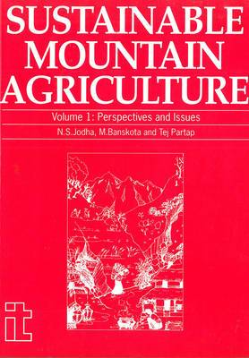 Sustainable Mountain Agriculture 1: Perspectives and Issues: v. 1