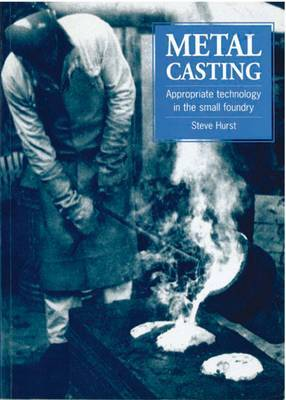 Metal Casting: Appropriate Technology in the Small Foundry