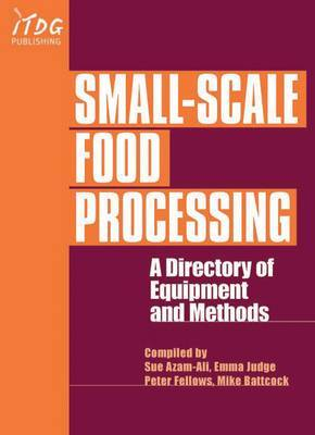 Small-Scale Food Processing: A directory of equipment and methods.