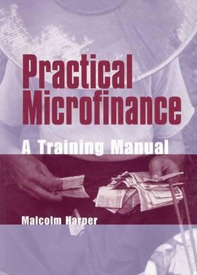 Practical Microfinance: A Training Manual