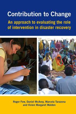 Contribution to Change: An approach to evaluating the role of intervention in disaster recovery