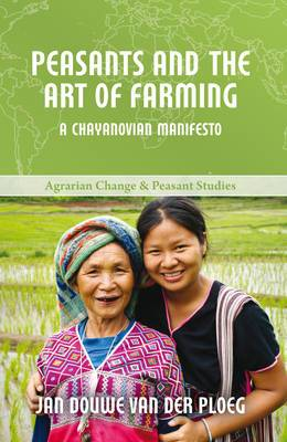 Peasants and the Art of Farming: A Chayanovian Manifesto