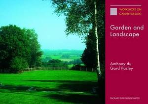 Garden and Landscape: The Lectures of Anthony Du Gard Pasley