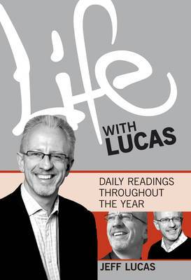 Life with Lucas: Daily Readings Throughout the Year: v. 1