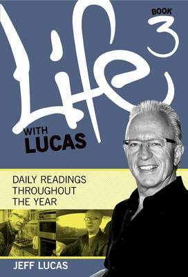 Life with Lucas: Daily Readings Throughout the Year: Bk. 3