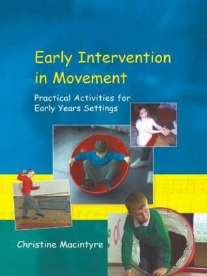 Early Intervention in Movement: Practical Activities for Early Years Settings