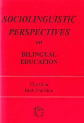 Sociolinguistic Perspectives on Bilingual Education