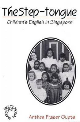 The Step-tongue: Children's English in Singapore