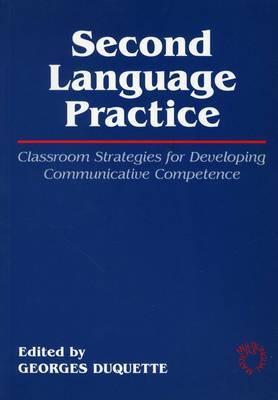 Second Language Practice: Classroom Strategies for Developing Communicative Competence
