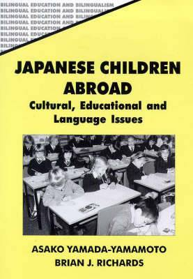 Japanese Children Abroad: Cultural, Educational and Language Issues
