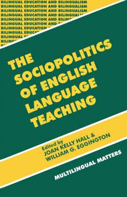 The Sociopolitics of English Language Teaching