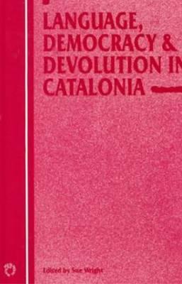 Language, Democracy and Devolution in Catalonia