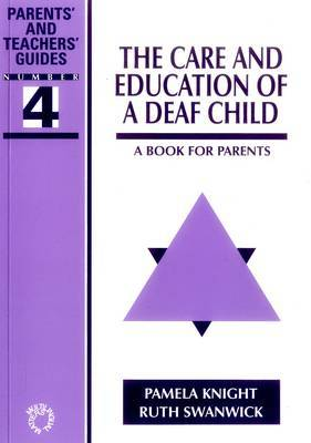 The Care and Education of A Deaf Child: A Book for Parents