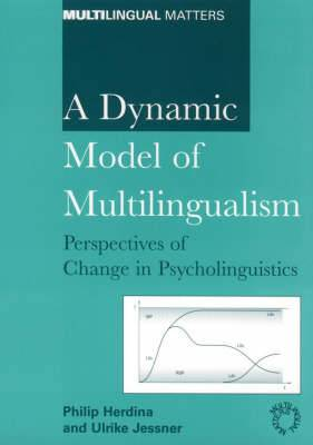 A Dynamic Model of Multilingualism: Perspectives of Change in Psycholinguistics