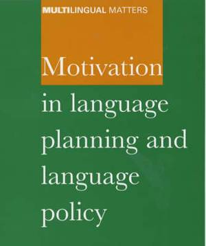 Motivation in Language Planning and Language Policy