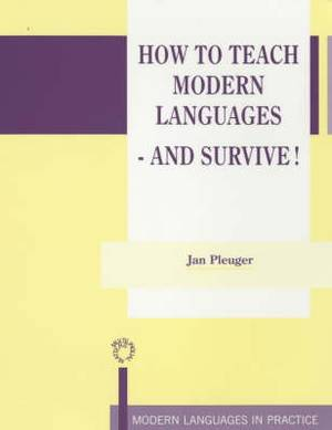 How to Teach Modern Languages - and Survive!