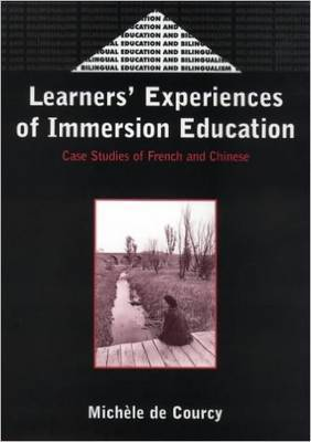 Learners' Experience of Immersion Education: Case Studies of French and Chinese