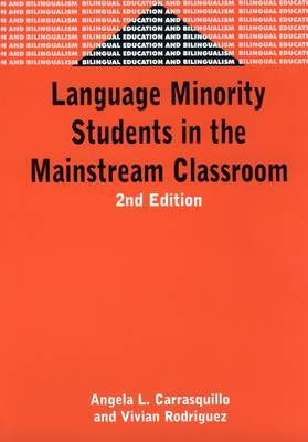 Language Minority Students in the Mainstream Classroom. Bilingual Education and Bilingualism, Volume 33.