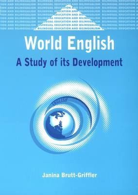 World English: A Study of Its Development. Bilingual Education and Bilingualism, Volume 34.