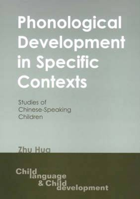 Phonological Development in Specific Contexts: Studies of Chinese-speaking Children