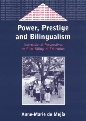 Power, Prestige and Bilingualism: International Perspectives on Elite Bilingual Education