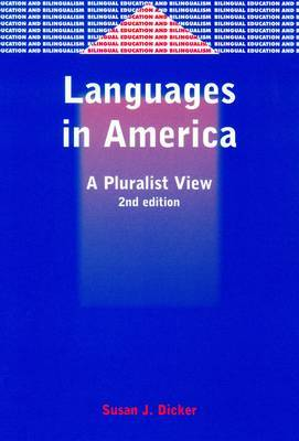 Languages in America: A Pluralist View. Bilingual Education and Bilingualism, Volume 42.