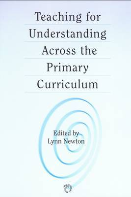 Teaching for Understanding Across the Primary Curriculum