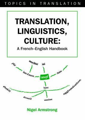 Translation, Linguistics, Culture: A French - English Handbook