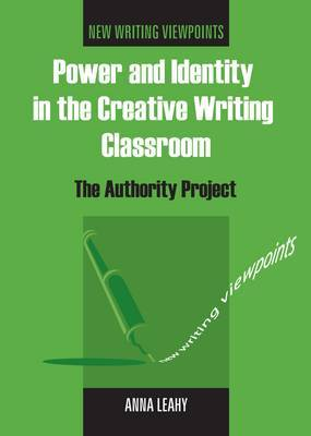 Power and Identity in the Creative Writing Classroom: The Authority Project