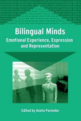 Bilingual Minds: Emotional Experience, Expression and Representation