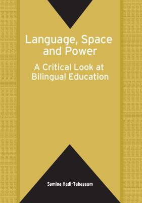 Language, Space and Power: A Critical Look at Bilingual Education